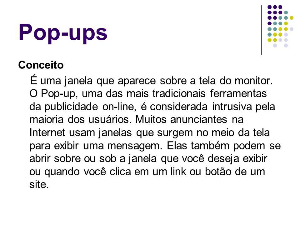 Estrutura Básica Os Pop-ups tem a localização disponibilizada na página inicial de uma pagina na web, assim que esta é aberta.