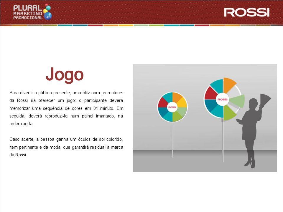 Para divertir o público presente, uma blitz com promotores da Rossi irá oferecer um jogo: o participante deverá memorizar uma sequência de cores em 01