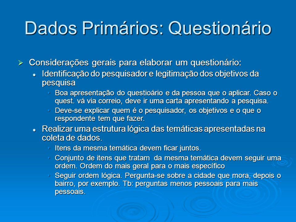 Dados Primários: Questionário Considerações gerais para elaborar um questionário: Considerações gerais para elaborar um questionário: Identificação do