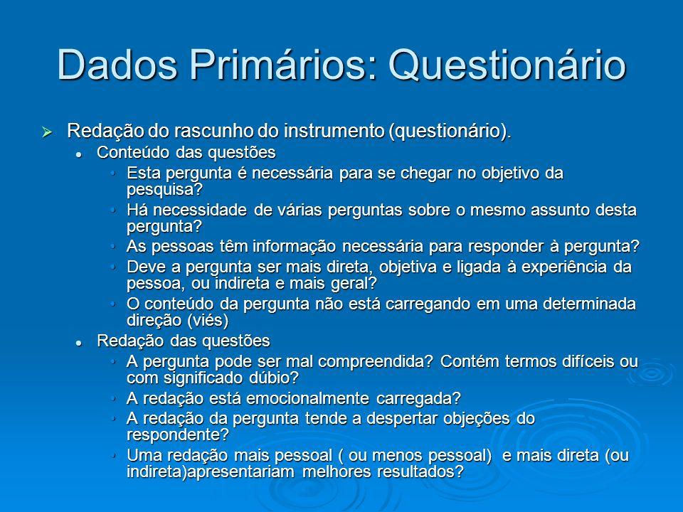 Dados Primários: Questionário Redação do rascunho do instrumento (questionário). Redação do rascunho do instrumento (questionário). Conteúdo das quest