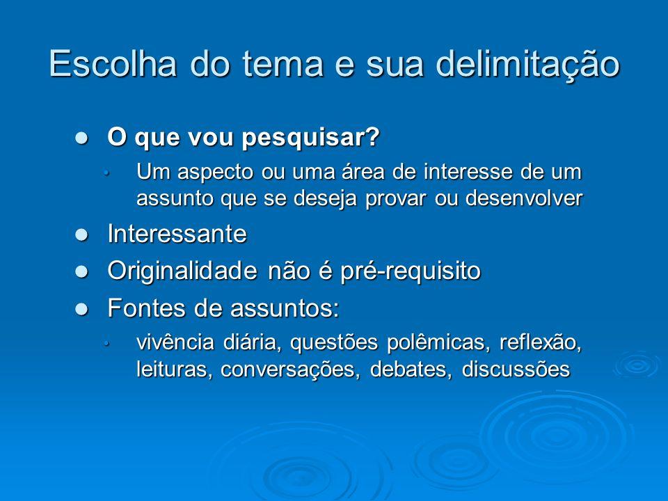 Dados Primários: Questionário Escala de respostas abertas ou fechadas.