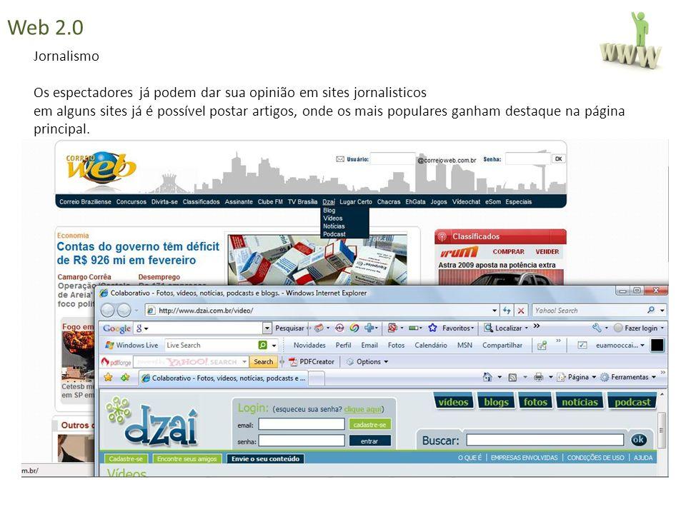 Jornalismo Os espectadores já podem dar sua opinião em sites jornalisticos em alguns sites já é possível postar artigos, onde os mais populares ganham