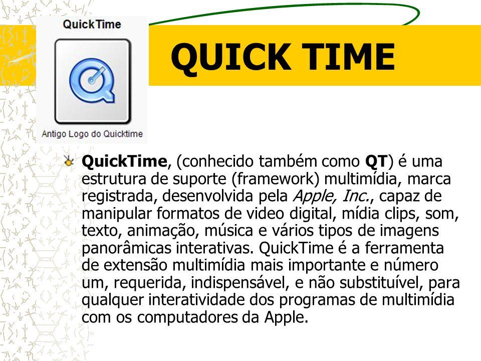 QUICK TIME QuickTime, (conhecido também como QT) é uma estrutura de suporte (framework) multimídia, marca registrada, desenvolvida pela Apple, Inc., c