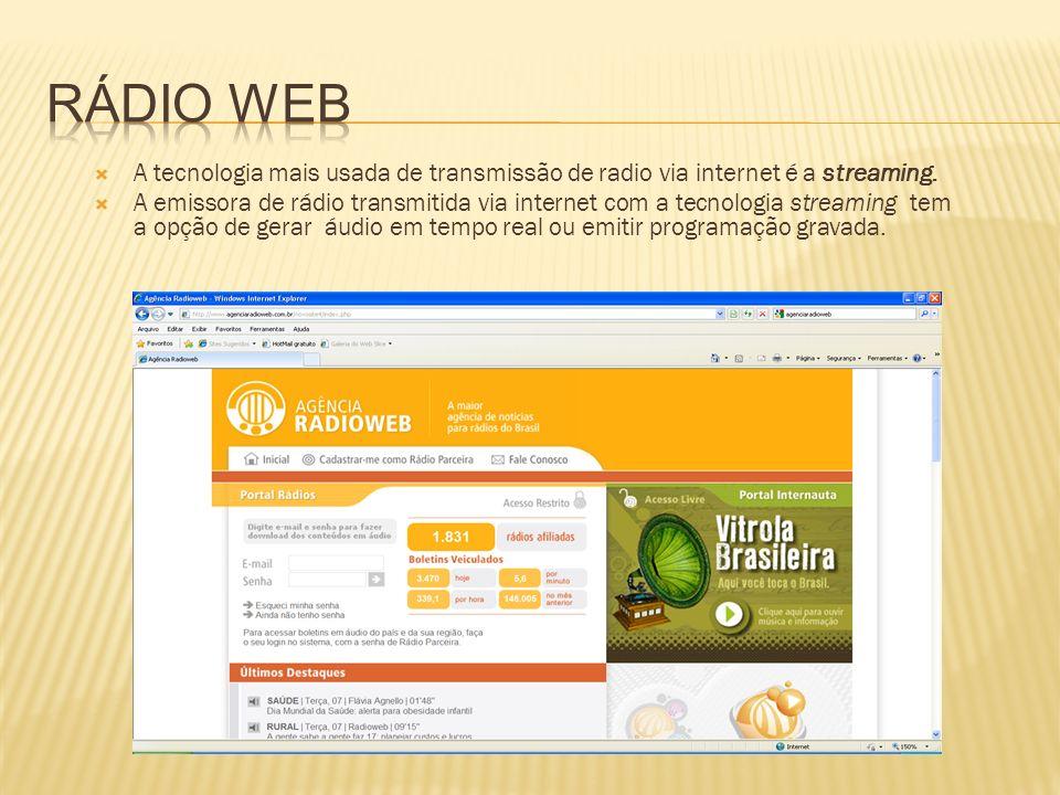 A tecnologia mais usada de transmissão de radio via internet é a streaming. A emissora de rádio transmitida via internet com a tecnologia streaming te