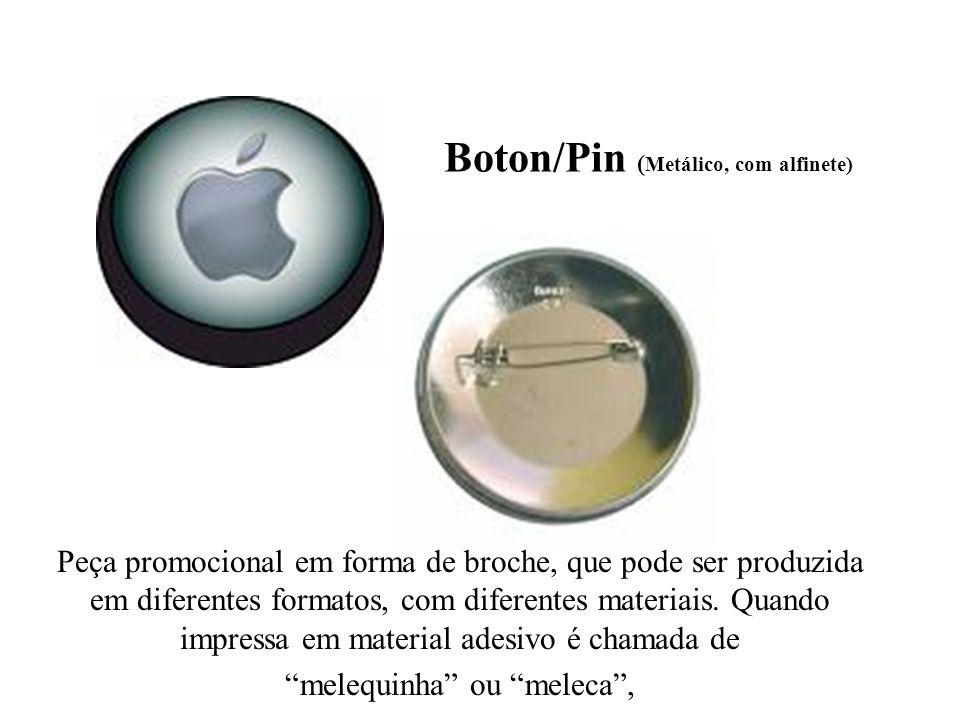 Boton/Pin ( Metálico, com alfinete) Peça promocional em forma de broche, que pode ser produzida em diferentes formatos, com diferentes materiais. Quan