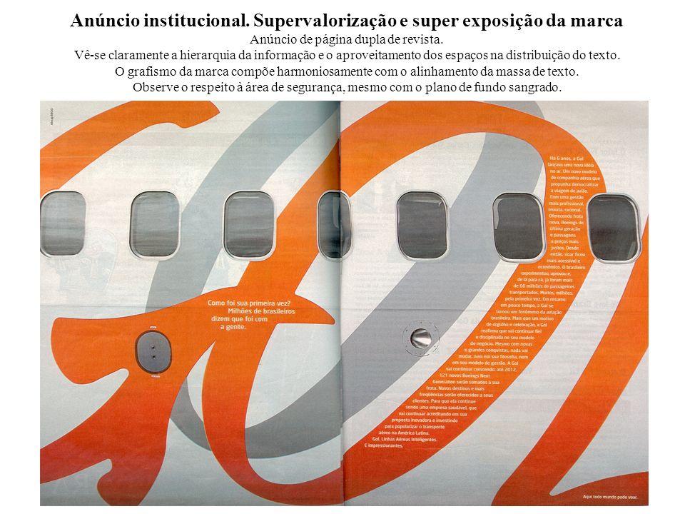 Anúncio institucional. Supervalorização e super exposição da marca Anúncio de página dupla de revista. Vê-se claramente a hierarquia da informação e o