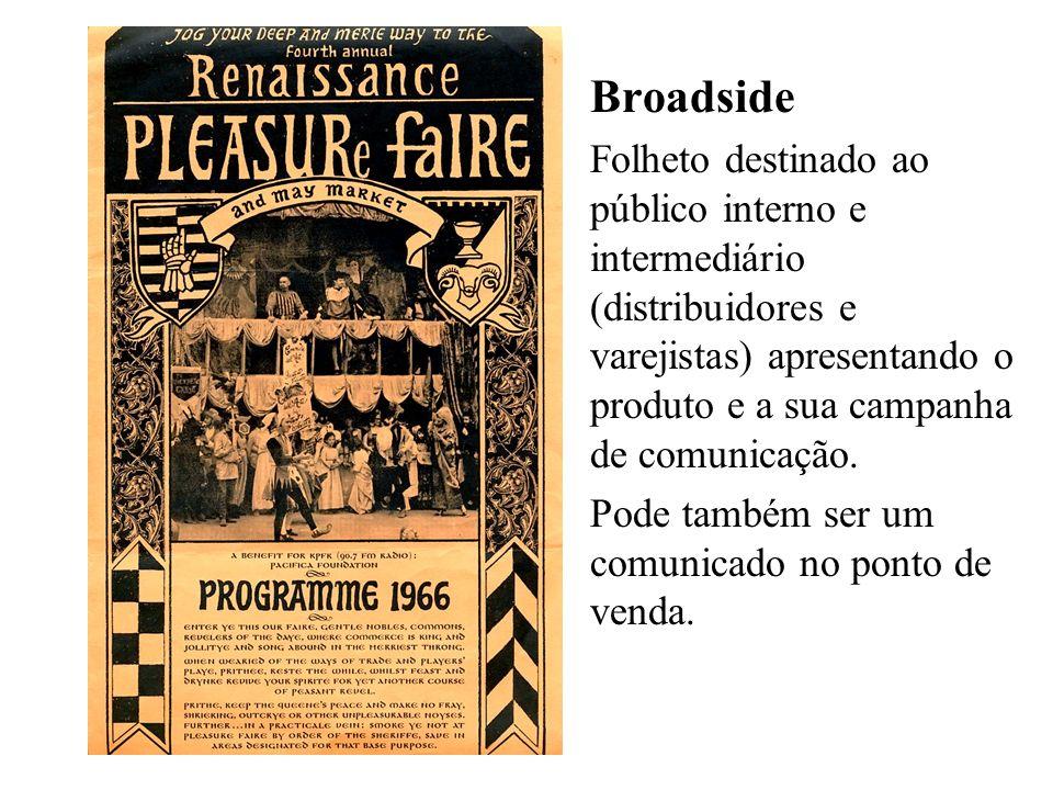 Broadside Folheto destinado ao público interno e intermediário (distribuidores e varejistas) apresentando o produto e a sua campanha de comunicação. P