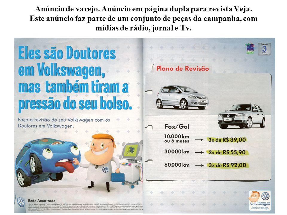 Anúncio de varejo. Anúncio em página dupla para revista Veja. Este anúncio faz parte de um conjunto de peças da campanha, com mídias de rádio, jornal