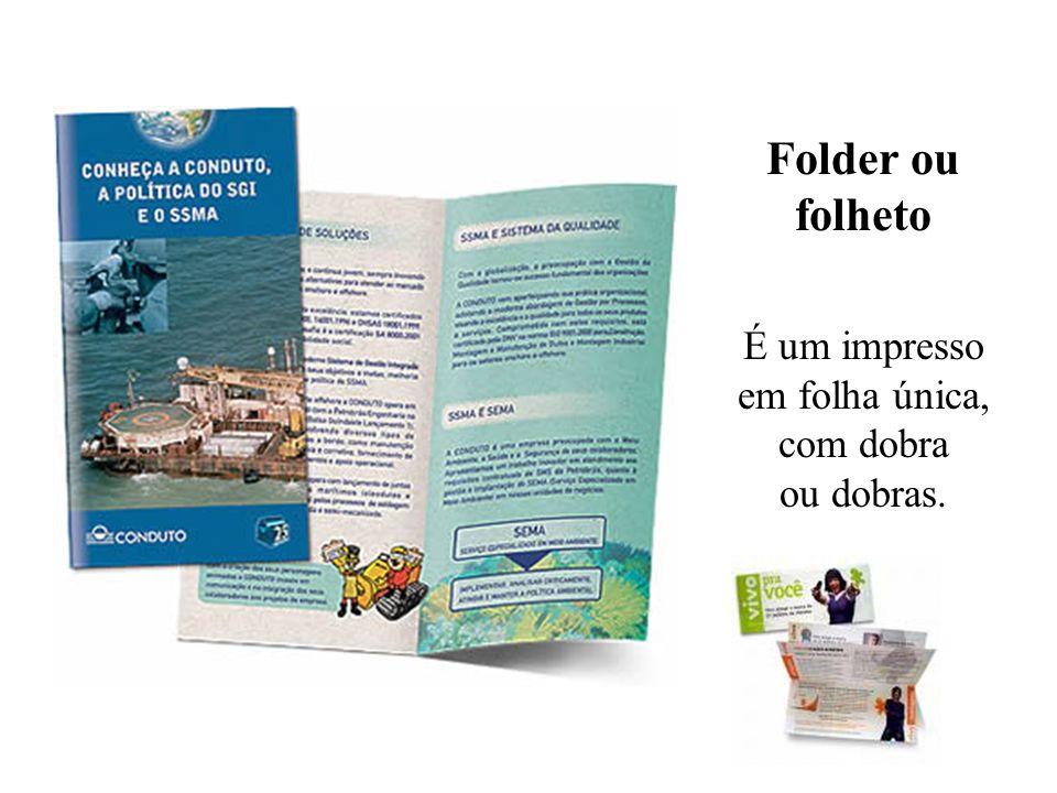 Folder ou folheto É um impresso em folha única, com dobra ou dobras.