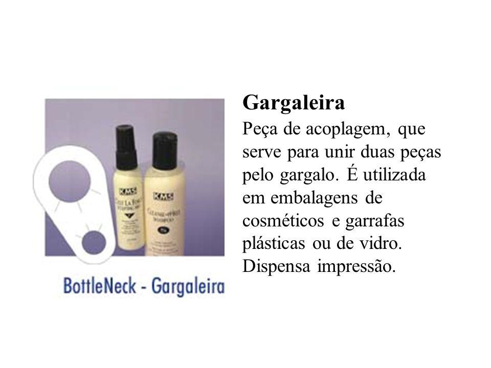 Gargaleira Peça de acoplagem, que serve para unir duas peças pelo gargalo. É utilizada em embalagens de cosméticos e garrafas plásticas ou de vidro. D