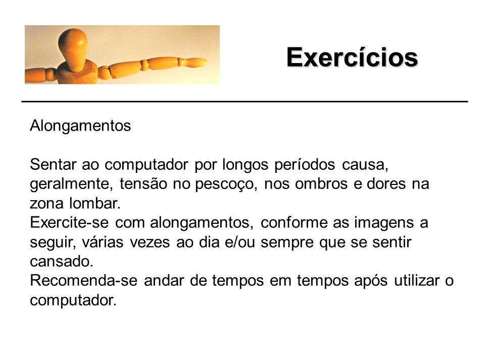 Exercícios Exercícios para a cabeça e o pescoço Movimente a cabeça da esquerda para a direita e novamente para a esquerda Movimente a cabeça para trás