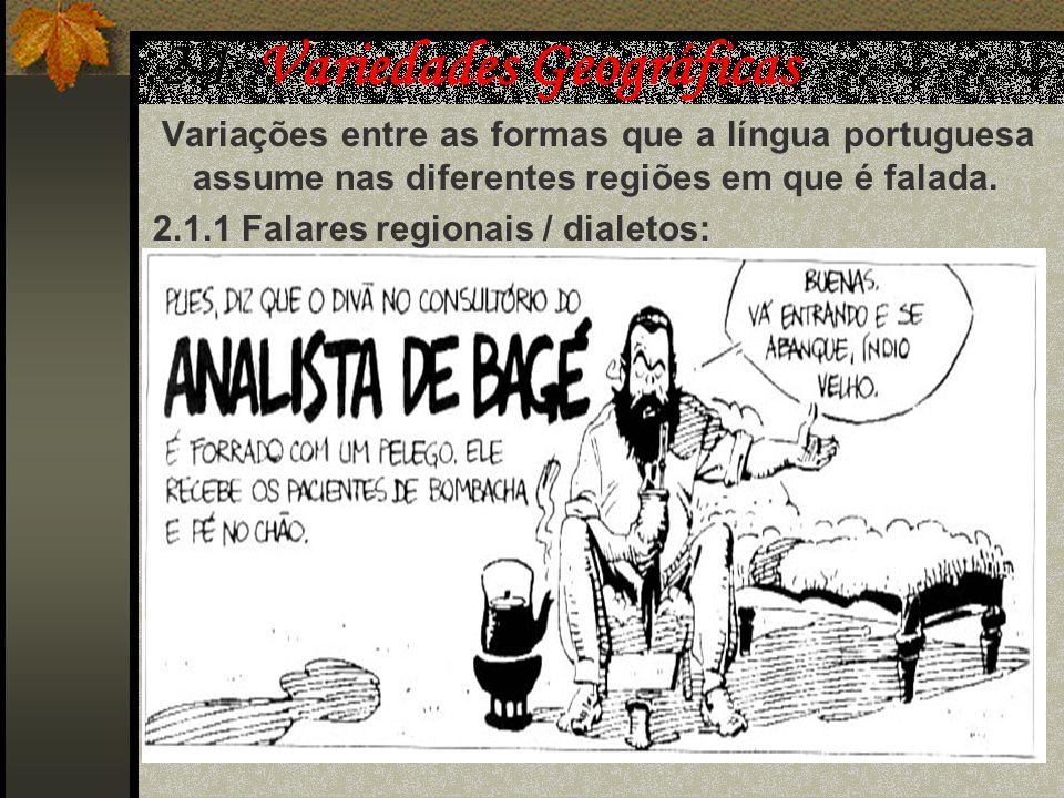 - Precisamos estar atentos aos conceitos de certo e errado no que se refere à língua. - O preconceito lingüístico é uma forma de discriminação que dev