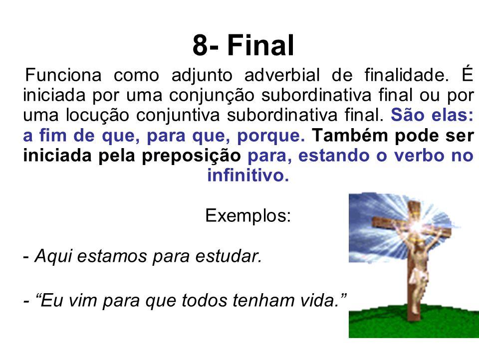 9- Proporcional: Funciona como adjunto adverbial de proporção.