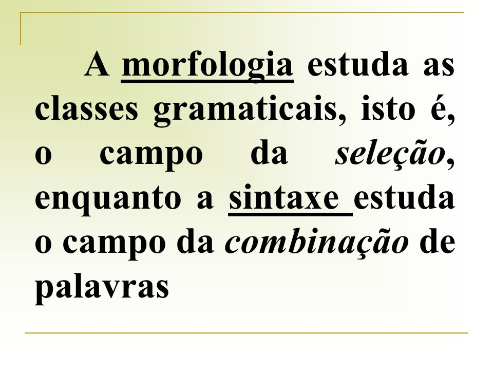 O modelo morfossintático Sujeito e predicado PROFESSOR JESWESLEY MENDES