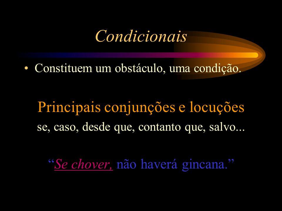 Condicionais Constituem um obstáculo, uma condição.