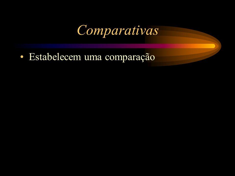 Conformativas Revelam acordo, conformidade, modo. Principais conjunções e locuções conforme, segundo, consoante e como. Conforme combinamos, aqui está