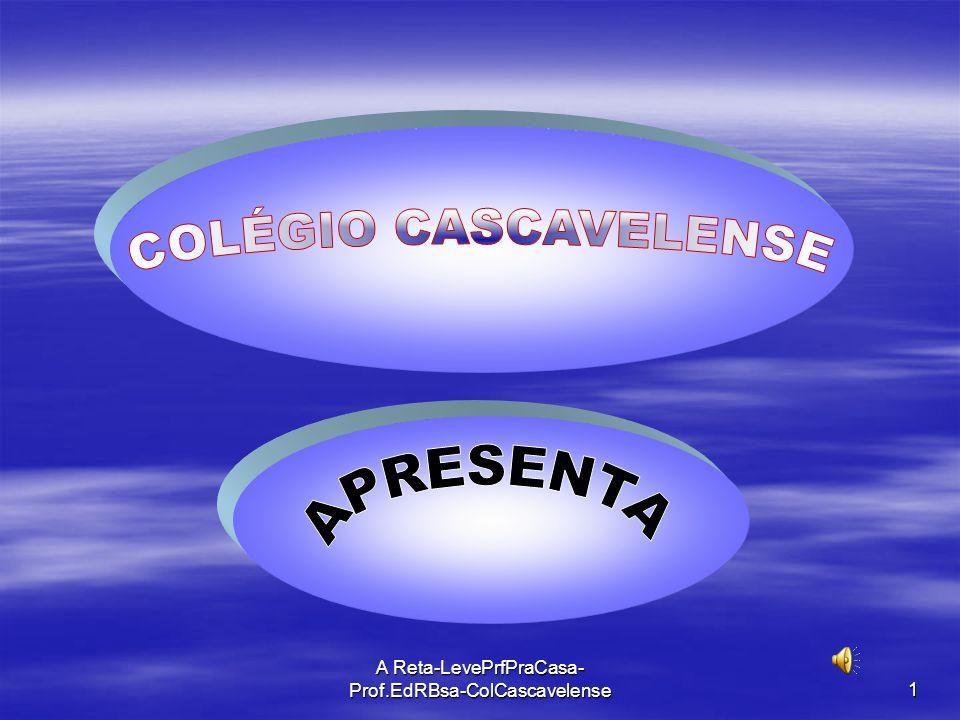A Reta-LevePrfPraCasa- Prof.EdRBsa-ColCascavelense1