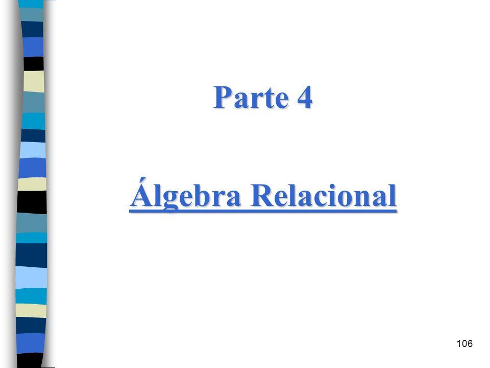 106 Parte 4 Álgebra Relacional
