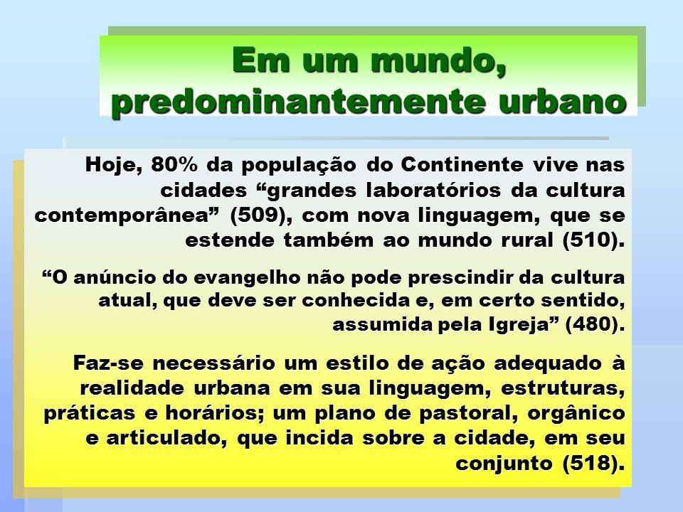 Hoje, 80% da população do Continente vive nas cidades grandes laboratórios da cultura contemporânea (509), com nova linguagem, que se estende também a
