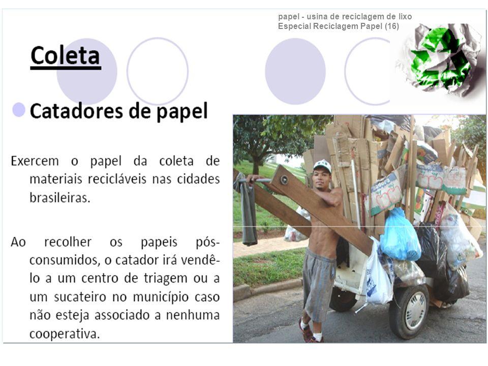 papel - usina de reciclagem de lixo Especial Reciclagem Papel (16)