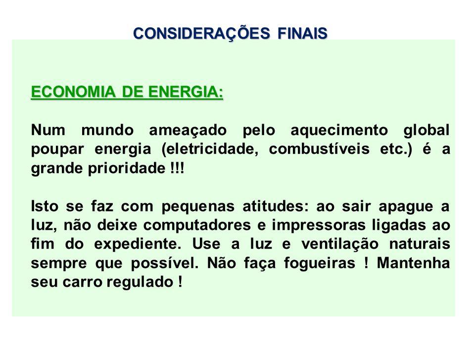 ECONOMIA DE ENERGIA: Num mundo ameaçado pelo aquecimento global poupar energia (eletricidade, combustíveis etc.) é a grande prioridade !!! Isto se faz