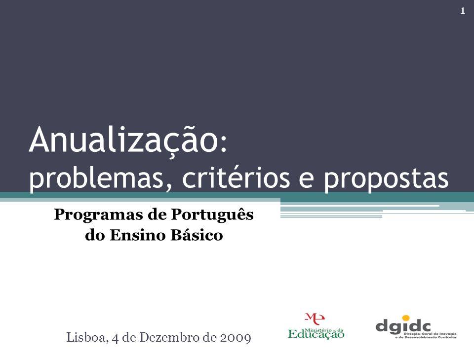 Anualização : problemas, critérios e propostas Programas de Português do Ensino Básico Lisboa, 4 de Dezembro de 2009 1