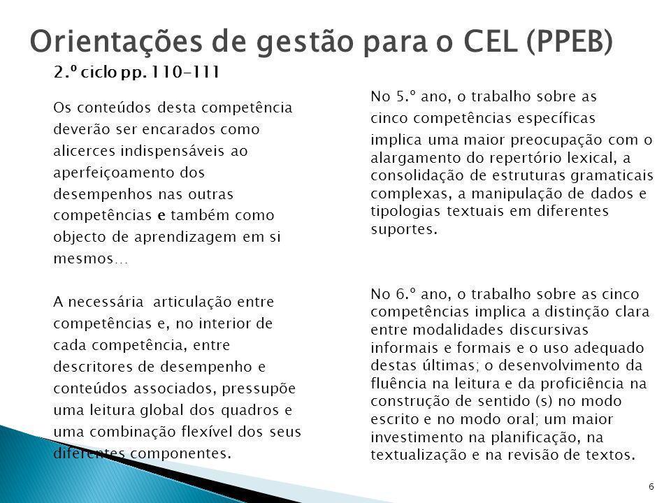 2.º ciclo pp. 110-111 Os conteúdos desta competência deverão ser encarados como alicerces indispensáveis ao aperfeiçoamento dos desempenhos nas outras