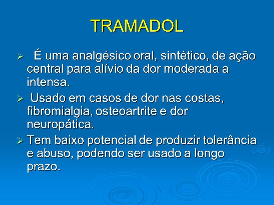 TRAMADOL É uma analgésico oral, sintético, de ação central para alívio da dor moderada a intensa. É uma analgésico oral, sintético, de ação central pa