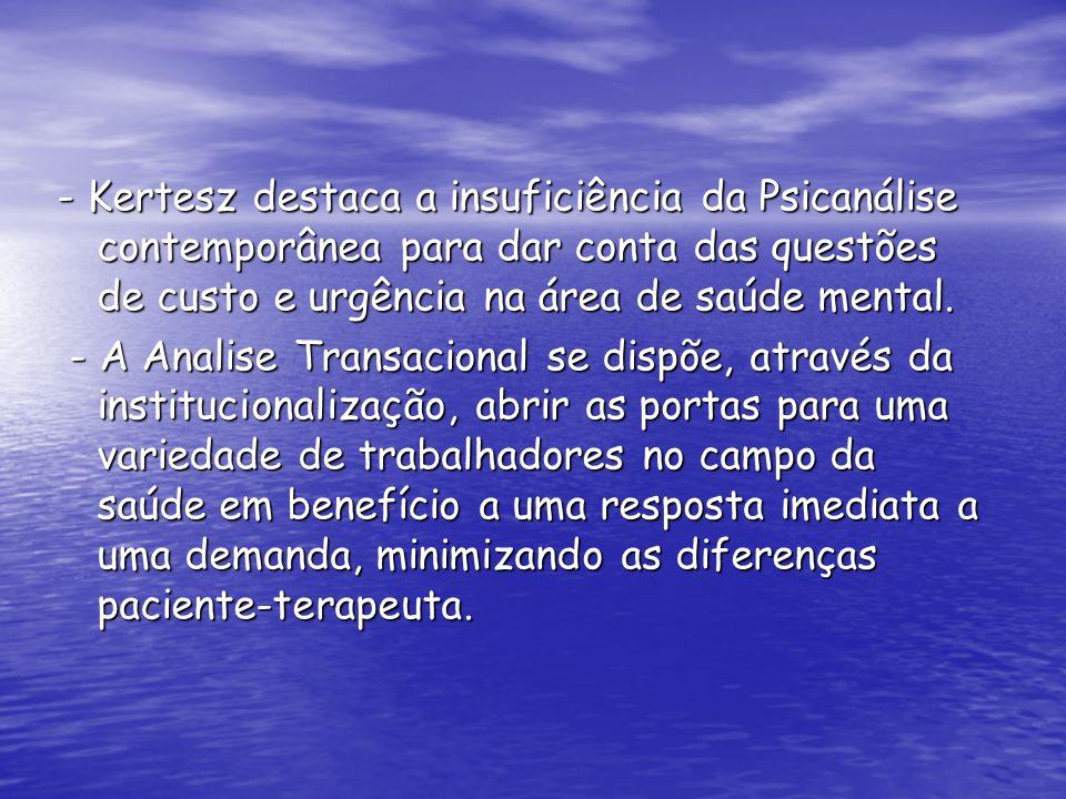 COMENTÁRIOS CRÍTICOS - Ecletismo teórico: utilização de recursos técnicos psicanalíticos, gestálticos, behavioristas, reichianos, etc.