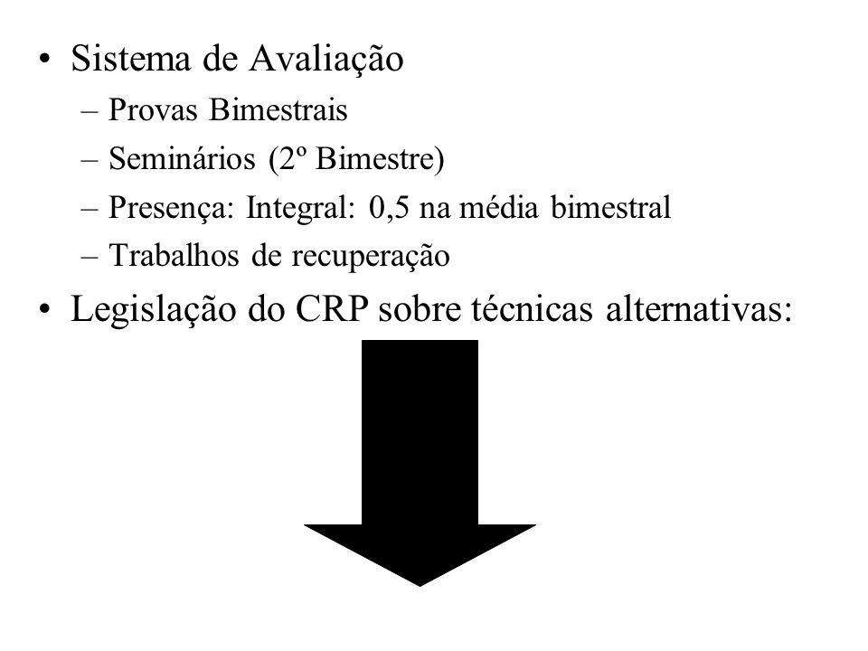 Sistema de Avaliação –Provas Bimestrais –Seminários (2º Bimestre) –Presença: Integral: 0,5 na média bimestral –Trabalhos de recuperação Legislação do