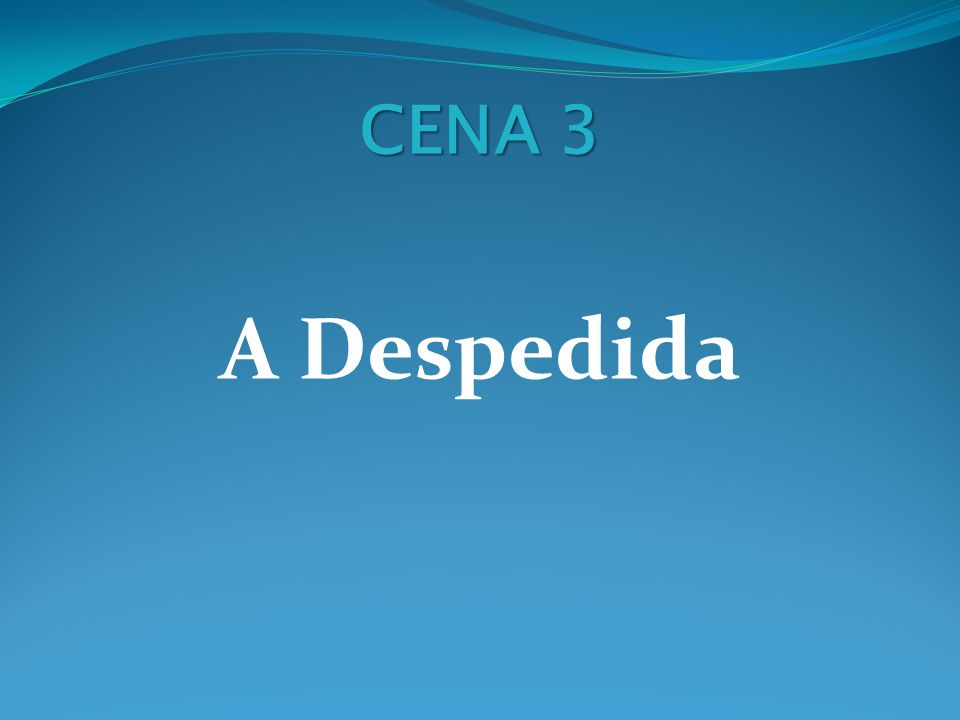 CENA 3 A Despedida