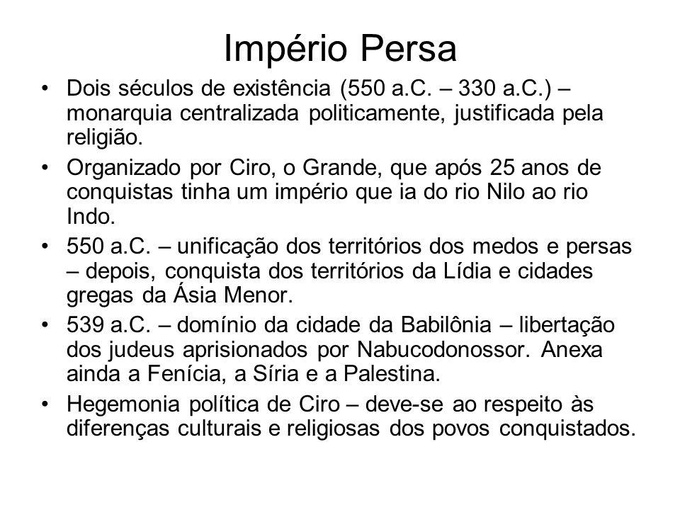 Império Persa Dois séculos de existência (550 a.C.