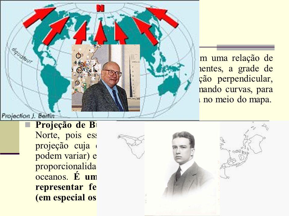 Projeção Jacques Bertin: (1953) mantém uma relação de fidelidade com as superfícies dos continentes, a grade de coordenadas não possui uma configuraçã