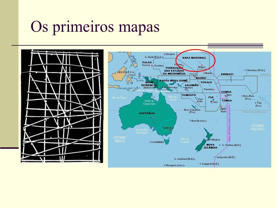 Os primeiros mapas MAPA DAS ILHAS MARSHALL Este curioso mapa é feito de tiras de fibra vegetal, representando a área oceânica do arquipélago formado p