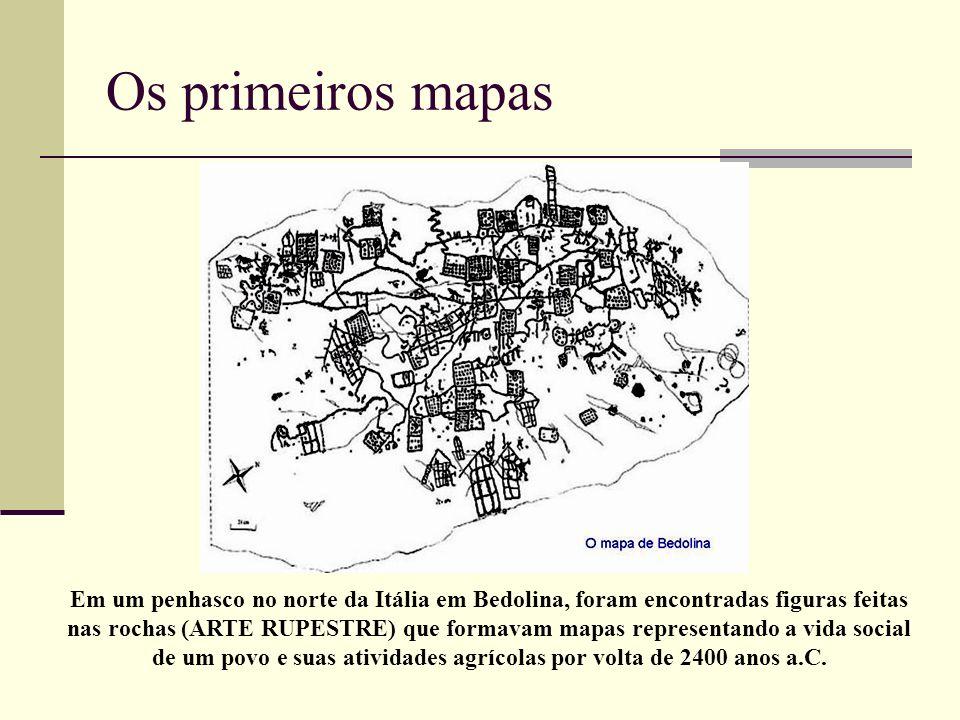 Os primeiros mapas Em um penhasco no norte da Itália em Bedolina, foram encontradas figuras feitas nas rochas (ARTE RUPESTRE) que formavam mapas repre
