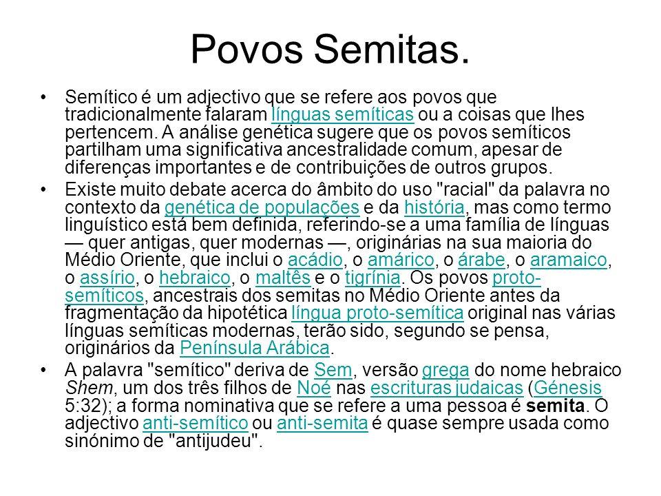 Povos Semitas. Semítico é um adjectivo que se refere aos povos que tradicionalmente falaram línguas semíticas ou a coisas que lhes pertencem. A anális
