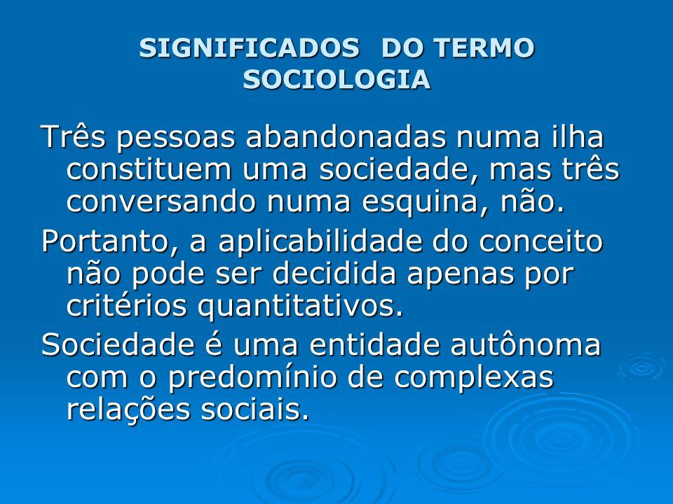 CONCEPÇÕES RESPEITÁVEIS X NÃO RESPEITÁVEIS DA SOCIEDADE A não- respeitabilidade deve continuar sempre como uma possibilidade constante na mente do sociólogo.