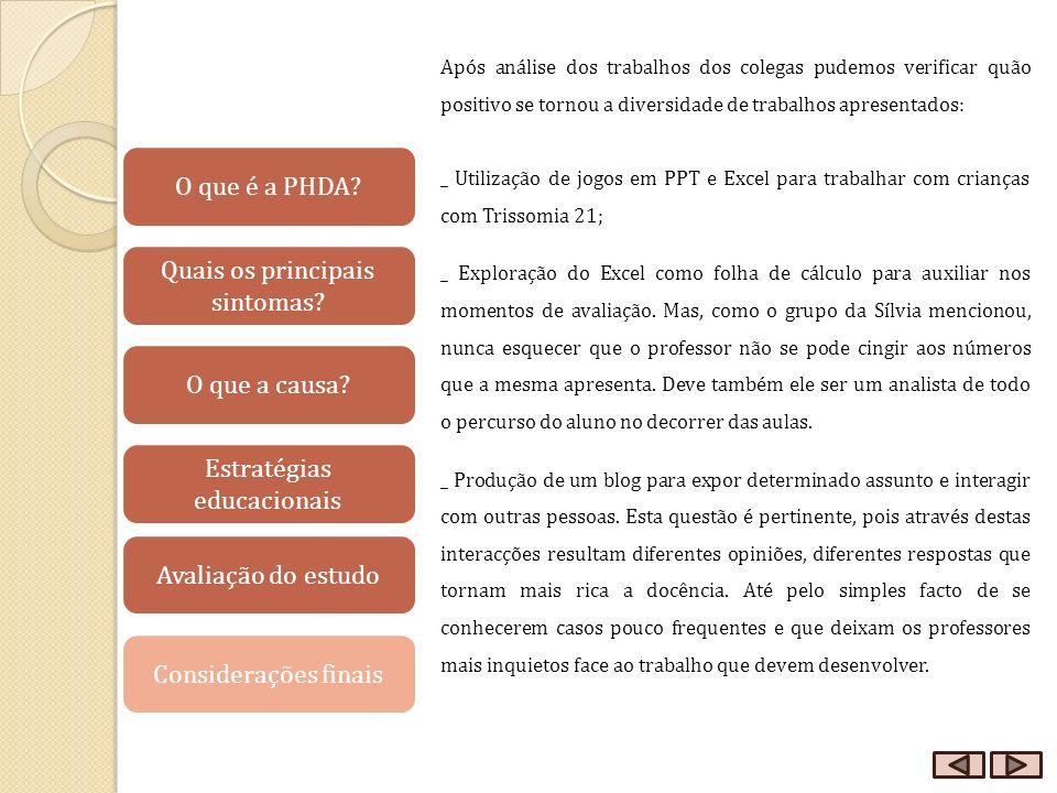 Após análise dos trabalhos dos colegas pudemos verificar quão positivo se tornou a diversidade de trabalhos apresentados: _ Utilização de jogos em PPT