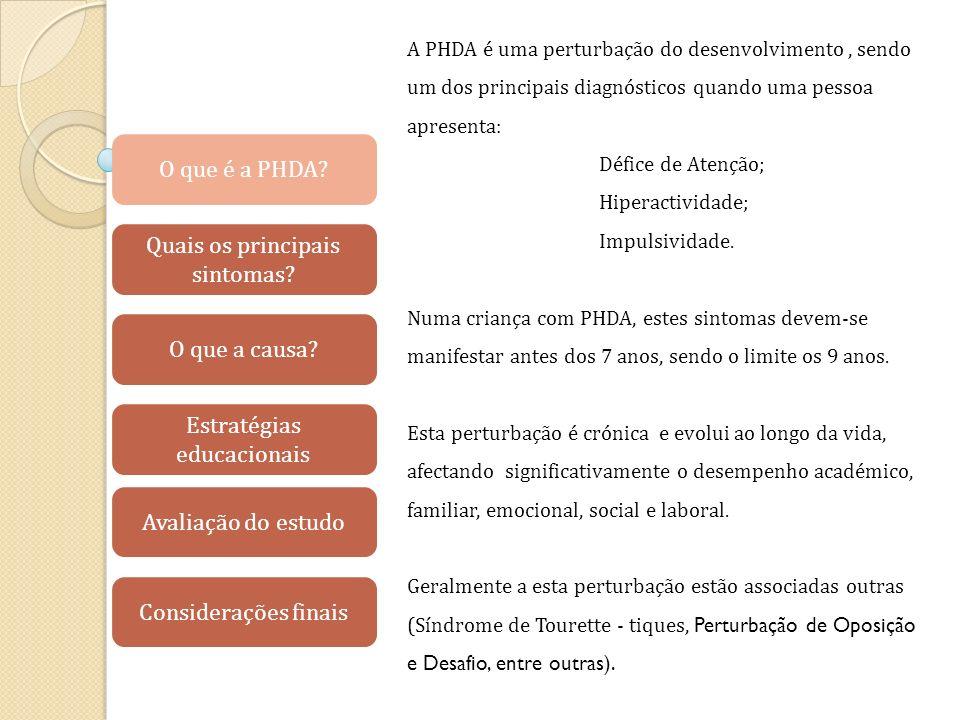 A PHDA é uma perturbação do desenvolvimento, sendo um dos principais diagnósticos quando uma pessoa apresenta: Défice de Atenção; Hiperactividade; Impulsividade.