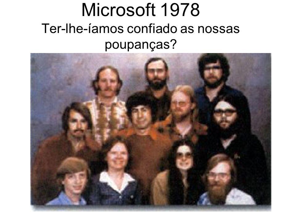Microsoft 1978 Ter-lhe-íamos confiado as nossas poupanças?