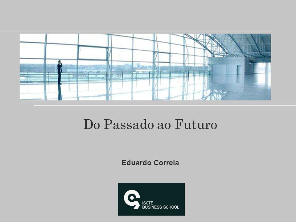 Do Passado ao Futuro Eduardo Correia