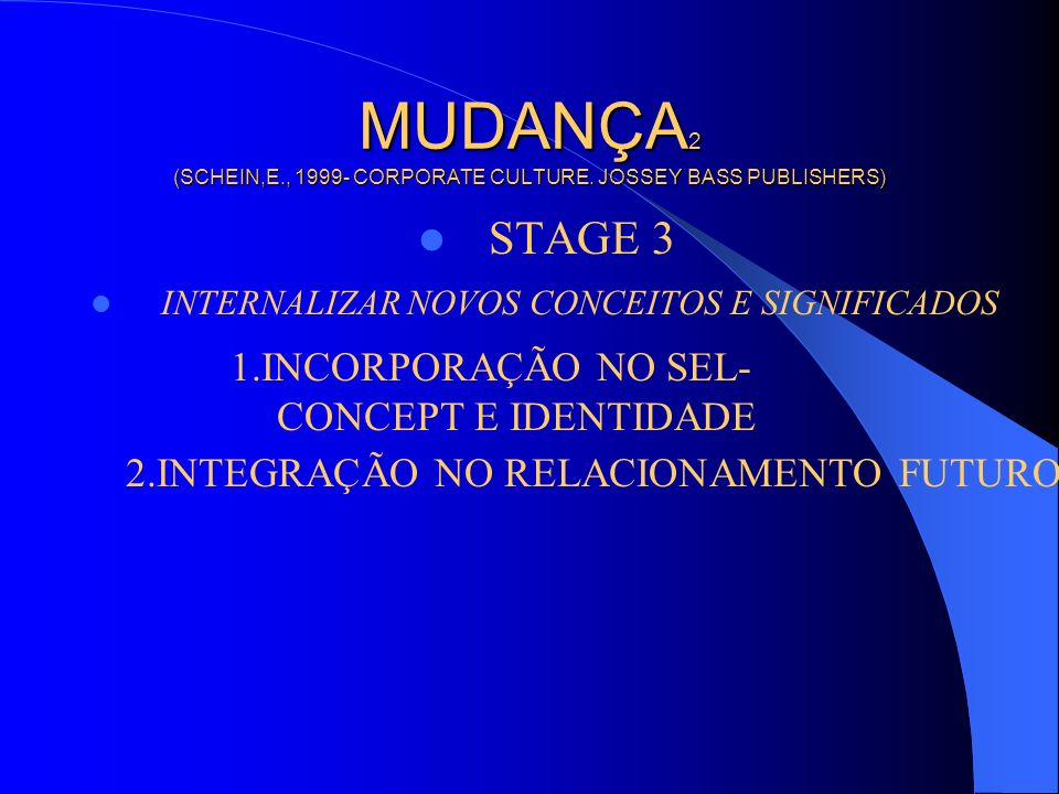 MUDANÇA 2 (SCHEIN,E., 1999- CORPORATE CULTURE.