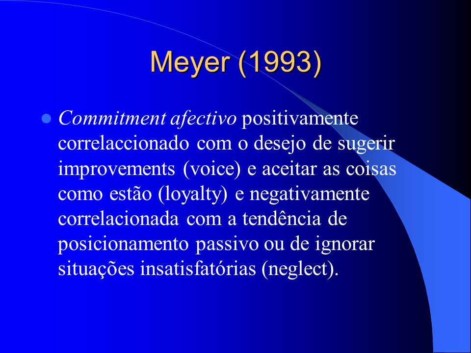 Consequences of Organizational Commitment As três formas de commitment devem estar negativamente associadas com o turnover.