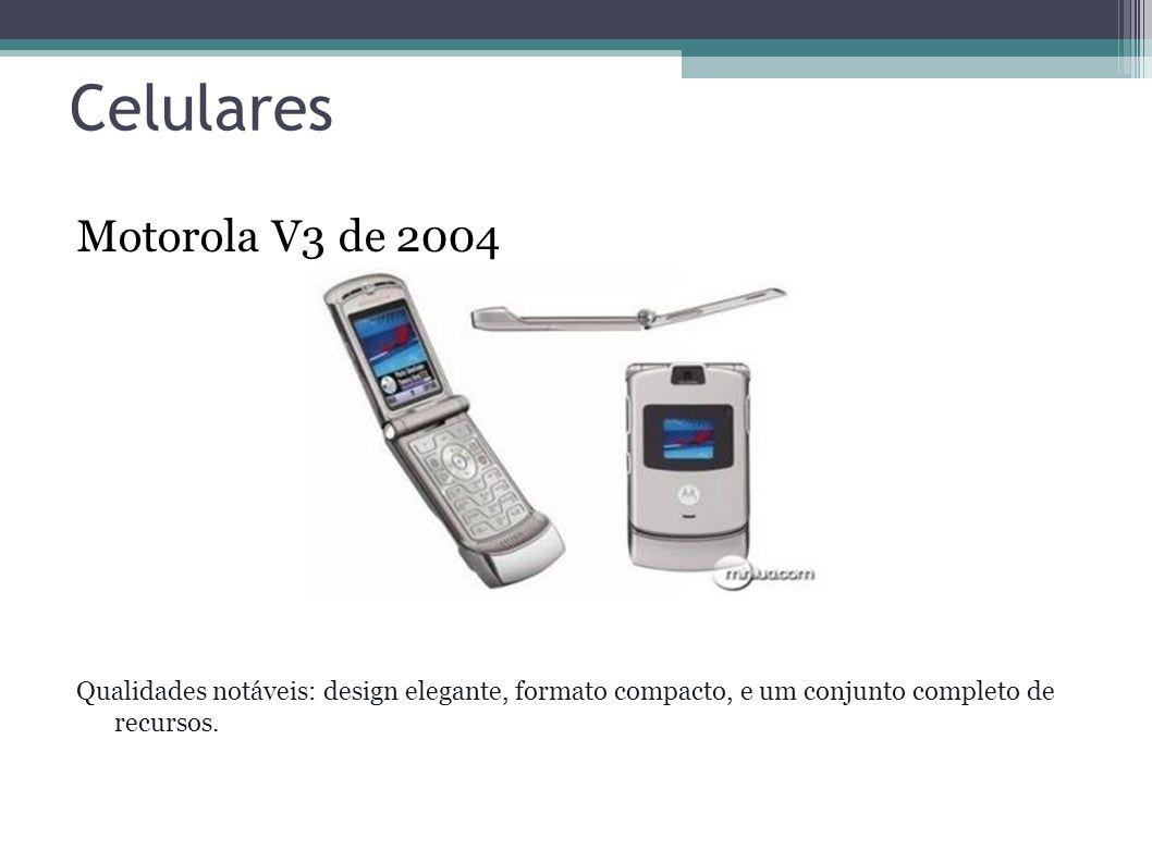 Celulares Motorola V3 de 2004 Qualidades notáveis: design elegante, formato compacto, e um conjunto completo de recursos.