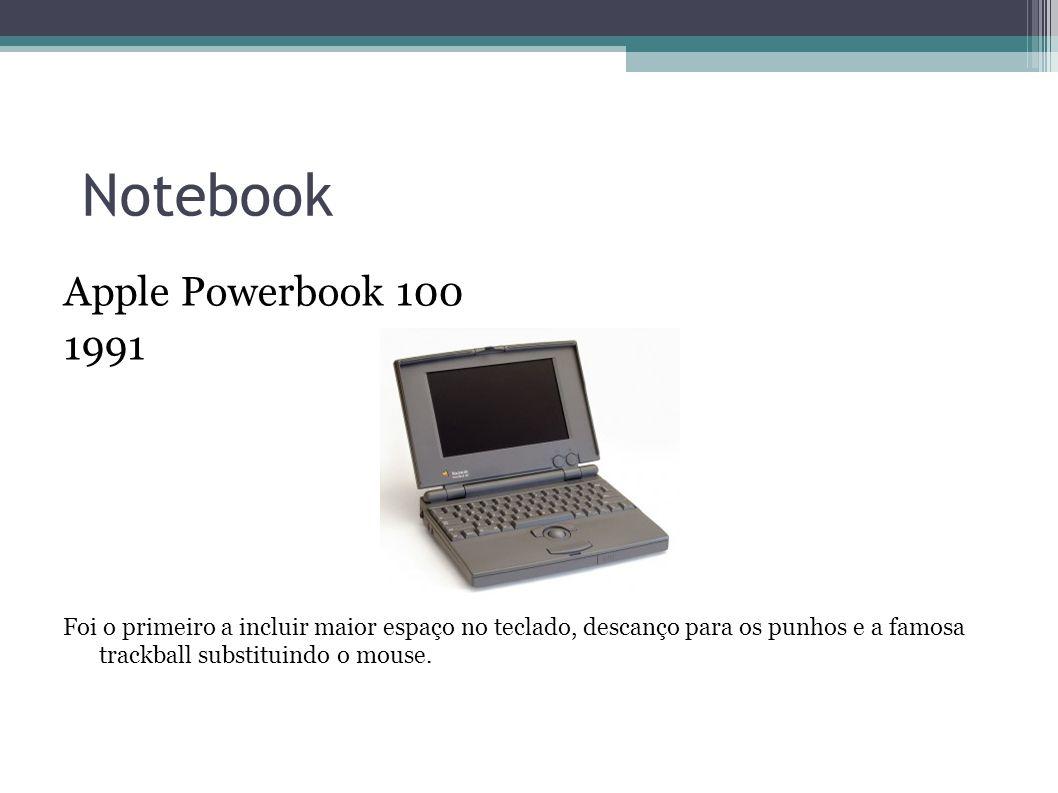 Notebook Apple Powerbook 100 1991 Foi o primeiro a incluir maior espaço no teclado, descanço para os punhos e a famosa trackball substituindo o mouse.