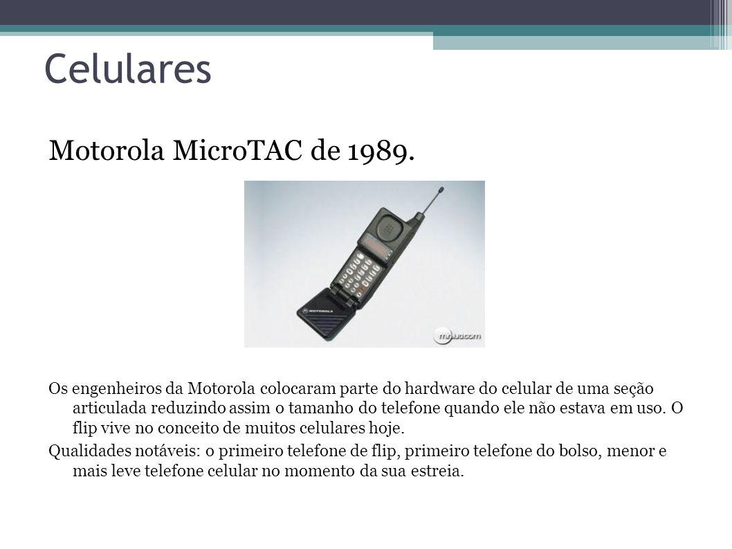 Celulares Motorola MicroTAC de 1989. Os engenheiros da Motorola colocaram parte do hardware do celular de uma seção articulada reduzindo assim o taman