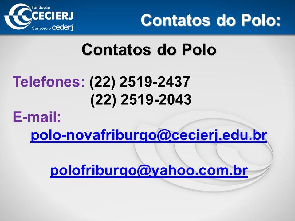 Contatos do Polo Telefones: (22) 2519-2437 (22) 2519-2043 E-mail: polo-novafriburgo@cecierj.edu.br polofriburgo@yahoo.com.br Contatos do Polo: