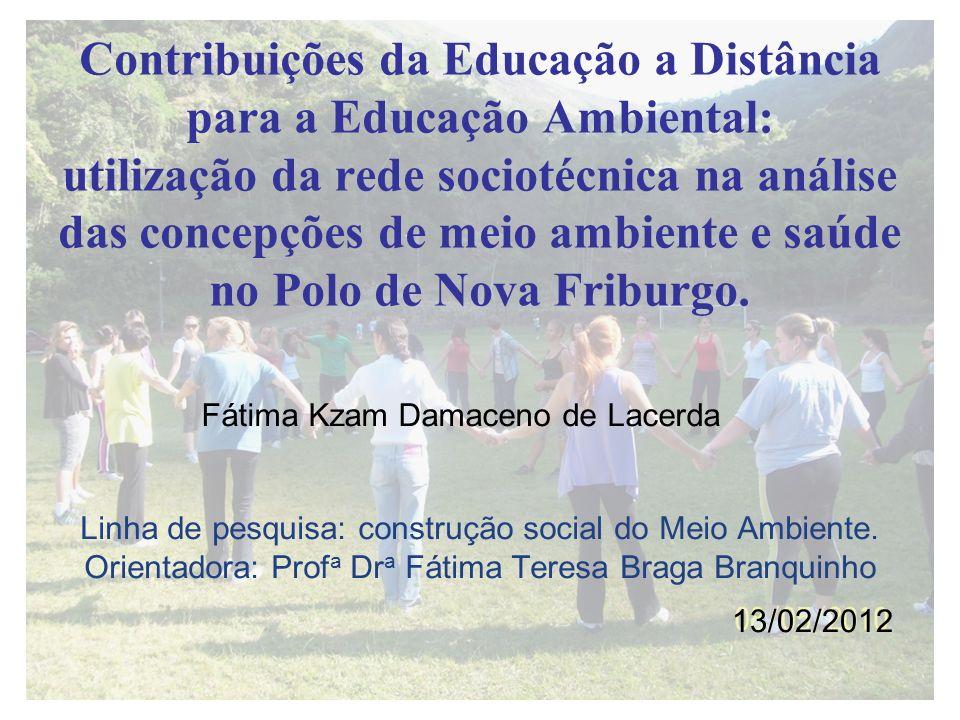 Contribuições da Educação a Distância para a Educação Ambiental: utilização da rede sociotécnica na análise das concepções de meio ambiente e saúde no
