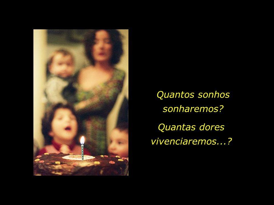Do nosso primeiro sopro ao último, quais virtudes cultivaremos, quantas belas ações realizaremos...?