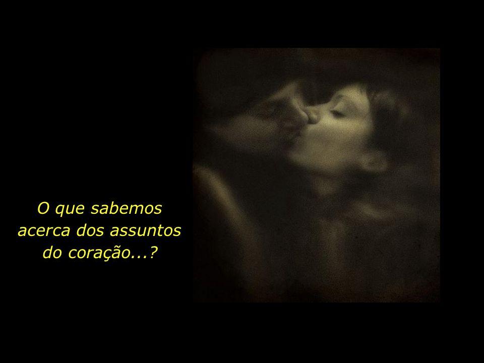E o amor...